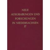 Neue Ausgrabungen und Forschungen in Niedersachsen, Band 17
