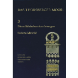 Das Thorsberger Moor, Band 3. Suzana Matesic. Die...