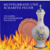 Muffelbrand und scharfes Feuer 250 Jahre...