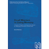Dead Warriors in Living Memory. A Study of Weapon and...