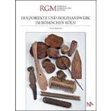 Holzobjekte und Holzhandwerk im römischen Köln
