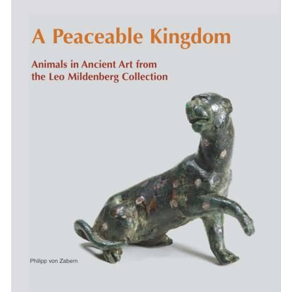 A Peaceable Kingdom - Animals in Ancient art from the Leo Mildenberg Collection, Band VI