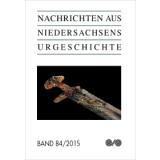 Nachrichten aus Niedersachsens Urgeschichte Band 84