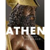 Athen Triumph der Bilder