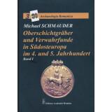Oberschichtgräber und Verwahrfunde in Südosteuropa im 4. und 5. Jahrhundert