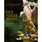 Der Adler Roms. Carnuntum und die Armee der Cäsaren