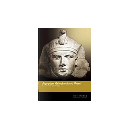 Ägypten Griechenland Rom - Abwehr und Berührung