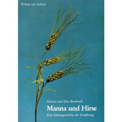 Manna und Hirse - Eine Kulturgeschichte der Ernährung