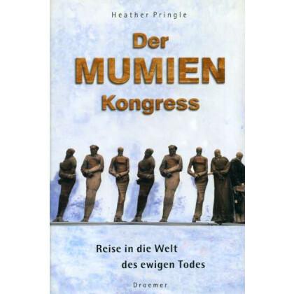 Der Mumienkongress - Reise in die Welt des ewigen Todes