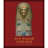 Auf immer und ewig - Visionen vom Jenseits im Alten...