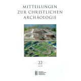 Mitteilungen zur Christlichen Archäologie 22