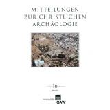 Mitteilungen zur Christlichen Archäologie 16