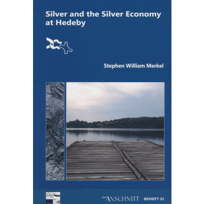 Silver and the Silver Economy at Hedeby
