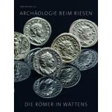 Archäologie beim Riesen. Die Römer in Wattens
