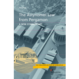 The Astynomoi Law of Pergamon. A New Commentary