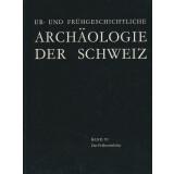 Ur- und Frühgeschichte Archäologie der Schweiz,...