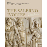 The Salerno Ivories. Objects, Histories, Contexts