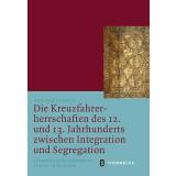Die Kreuzfahrerherrschaften des 12. und 13. Jahrhunderts