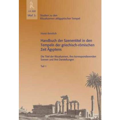 Handbuch der Szenentitel in den Tempeln der griechisch-römischen Zeit Ägyptens - Teil 1