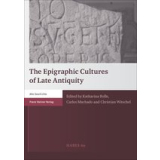 The Epigraphic Cultures of Late Antiquity