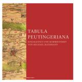 Tabula Peutingeriana. Die einzige Weltkarte aus der Antike