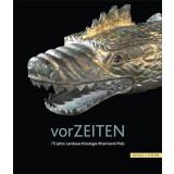 VORZEITEN. Archäologische Schätze an Rhein und...