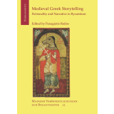 Medieval Greek Storytelling: Fictionality and Narrative...