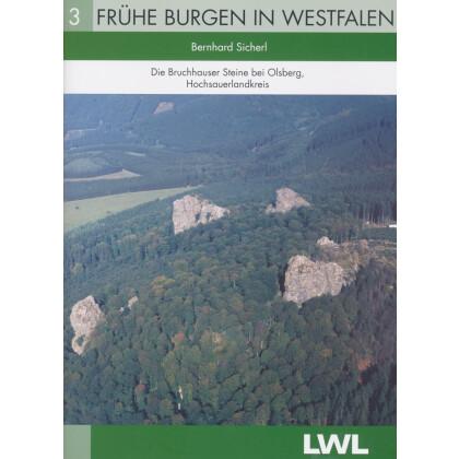Die Bruchhauser Steine bei Olsberg, Hochsauerlandkreis. Frühe Burgen in Westfalen, Band 3