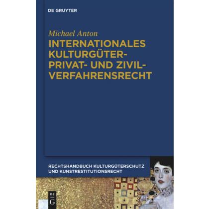 Handbuch Kulturgüterschutz und Kunstrestitutionsrecht, Band 3 - Internationales Kulturgüterprivat- und Zivilverfahrensrecht