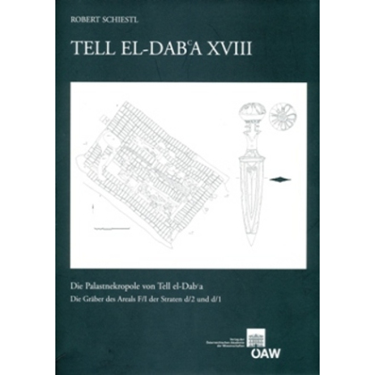 Tell el-Dab`a 18. Die Palastnekropole von Tell el-Dab`a