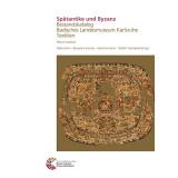 Spätantike und Byzanz. Bestandskatalog Badisches...