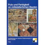 Putz und Farbigkeit an mittelalterlichen Bauten