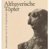 Altbayerische Töpfer - Keramikfunde vom 15. bis 19....
