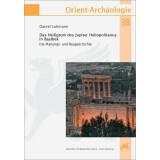 Das Heiligtum des Jupiter Heliopolitanus in Baalbek