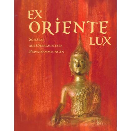 Ex Oriente Lux - Schätze aus Oberlausitzer Privatsammlungen