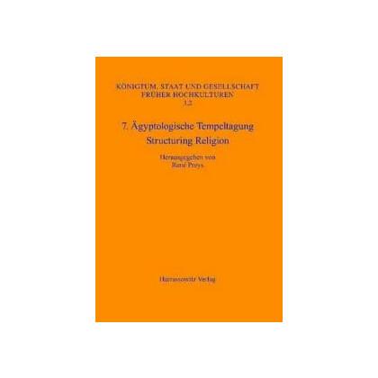 7. Ägyptologische Tempeltagung - Structuring Religion