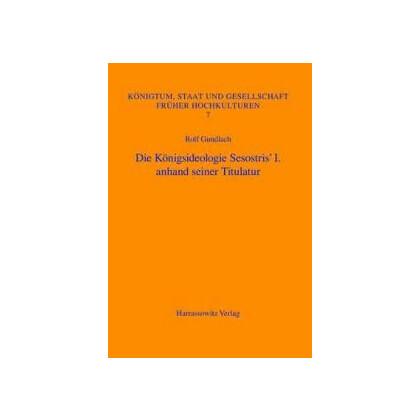Die Königsideologie Sesostris` I. anhand seiner Titulatur