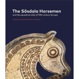 The Sösdala Horsemen and the equestrian elite of fifth...