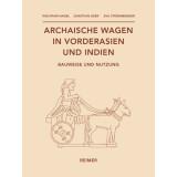 Archaische Wagen in Vorderasien und Indien. Bauweise und Nutzung
