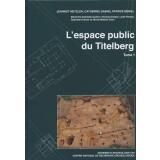 L espace public du Titelberg, Tome 1 + Tome 2