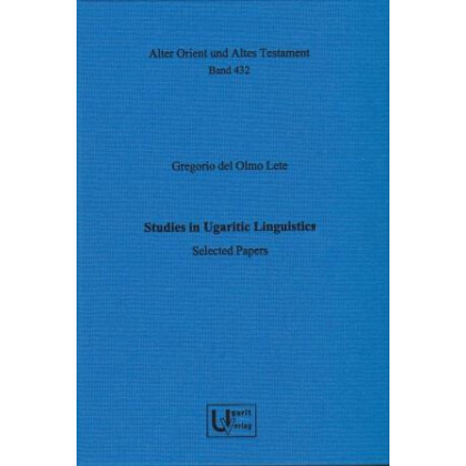 Studies in Ugaritic Linguistics. Selected Papers