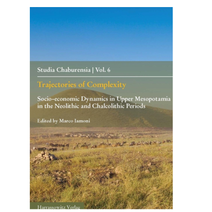 Trajectories of Complexity. Socio - economic Dynamics in Upper Mesopotamia in the Neolithic and Chalcolithic Periods