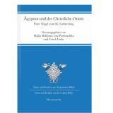 Ägypten und der Christliche Orient. Peter Nagel zum 80. Geburtstag