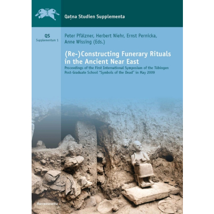 (Re-) Constructing Funerary Rituals in the Ancient Near East