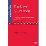 The Days of Creation. A History of Christian...