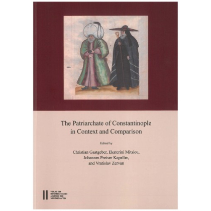 The Patriarchate of Constantinople in Context and Comparison