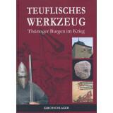 Teuflisches Werkzeug. Thüringer Burgen im Krieg