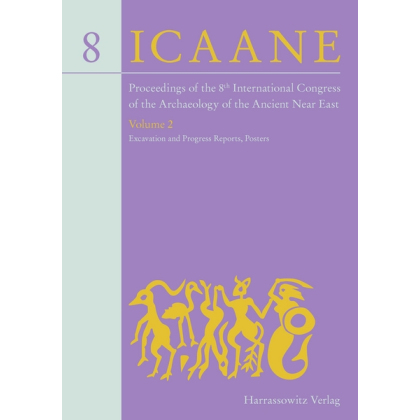 Proceedings of the 9th ICAANE. University of Warsaw, Volume 2: Excavation and Progress Reports, Posters