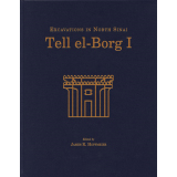 Tell el-Borg I: Excavations in North Sinai
