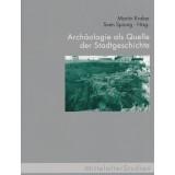Archäologie als Quelle der Stadtgeschichte